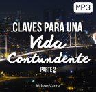 Claves de una vida contundente (Parte 2) – Milton Vacca