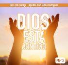 Dios está contigo – Apóstol Jhon Milton Rodríguez