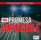 Una Promesa Imparable-Pastor César Palacios