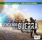 Venciendo en la guerra II – Pastor Gerardo Aristizábal