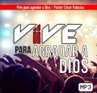 Vive para agradar a Dios – Pastor César Palacios